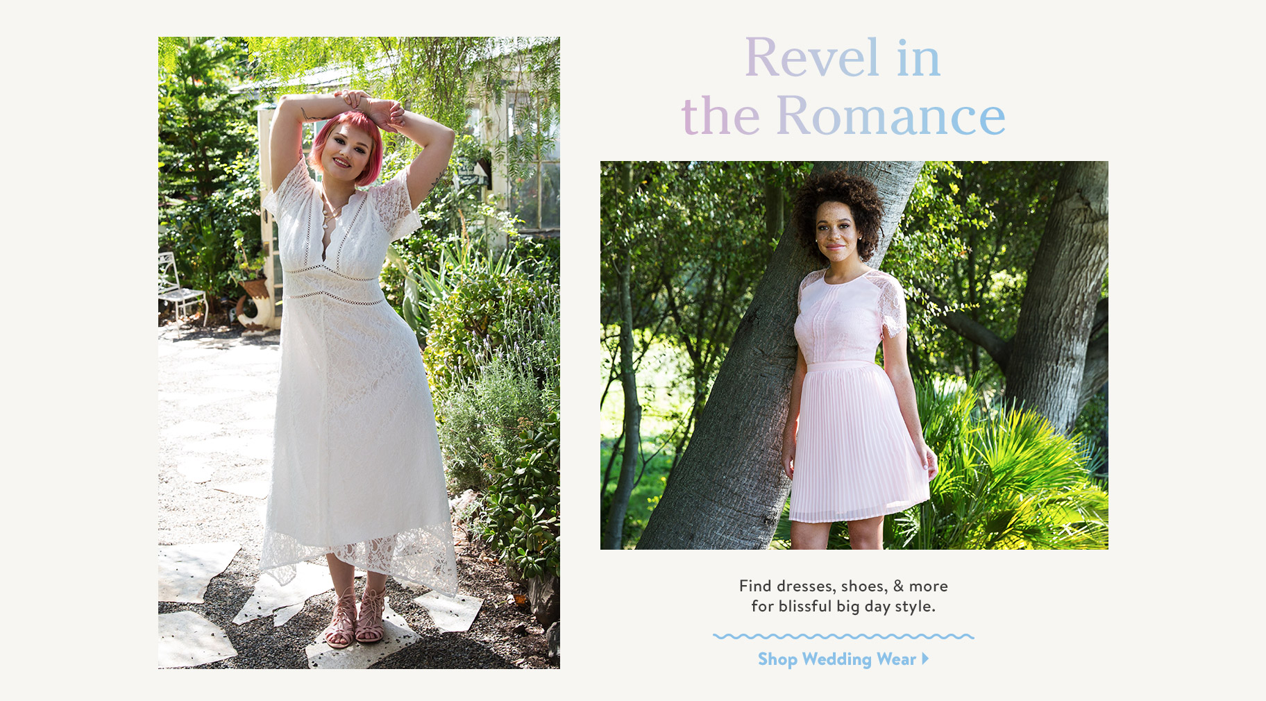 Revel in the Romance. Find dresses, shoes, & more for blissful big day style. Shop Wedding Wear.