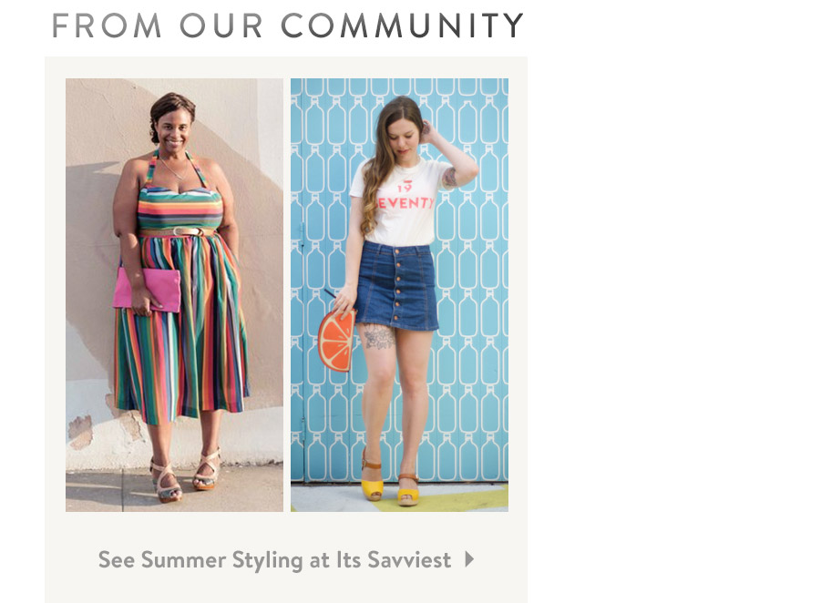 From Our Community. See Summer Style at Its Savviest.