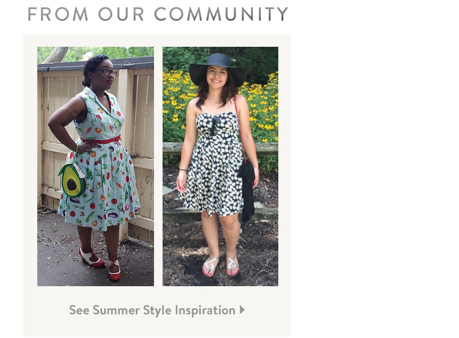 From Our Community. See Summer Style Inspiration.