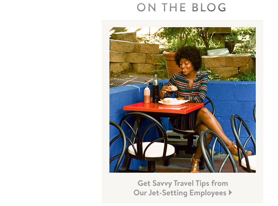 On the Blog. Get Savvy Travel Tips from Our Jet-Setting Employees.