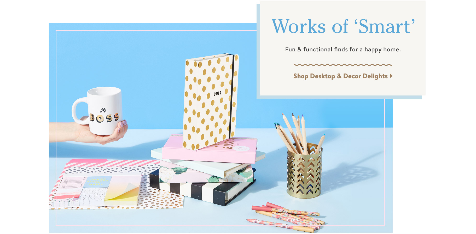 Works of 'Smart'. Fun & functional finds for a happy home. Shop Desktop & Decor Delights.