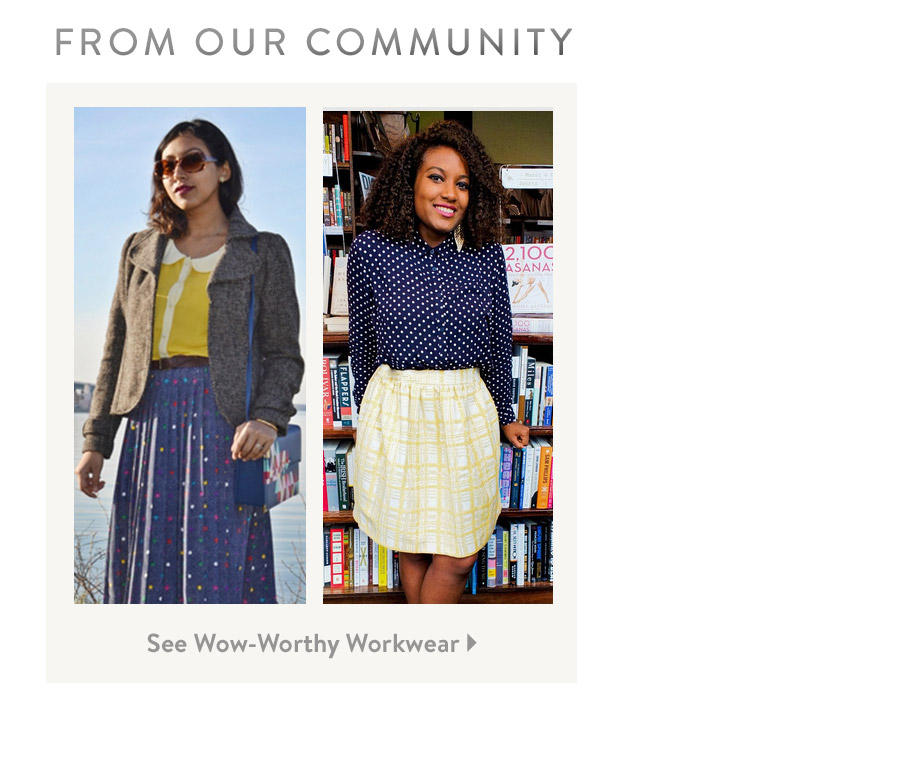From Our Community. See Wow-Worthy Workwear.