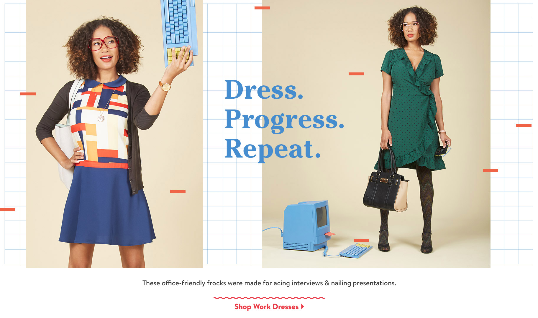 Dress. Progress. Repeat. These office-friendly frocks were made for acing interviews & nailing presentations. Shop Work Dresses.
