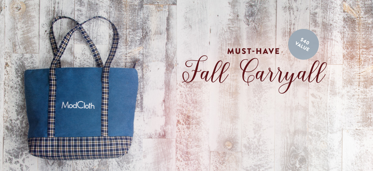 Must-Have Fall Carryall. Get our free tote full of autumnal items when you spend $150+! Start Shopping. $40 Value!