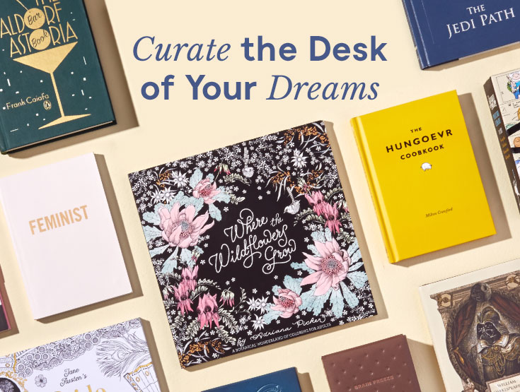 Curate the Desk of Your Dreams.