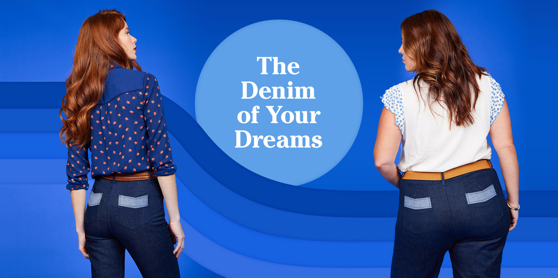 The Denim of Your Dreams