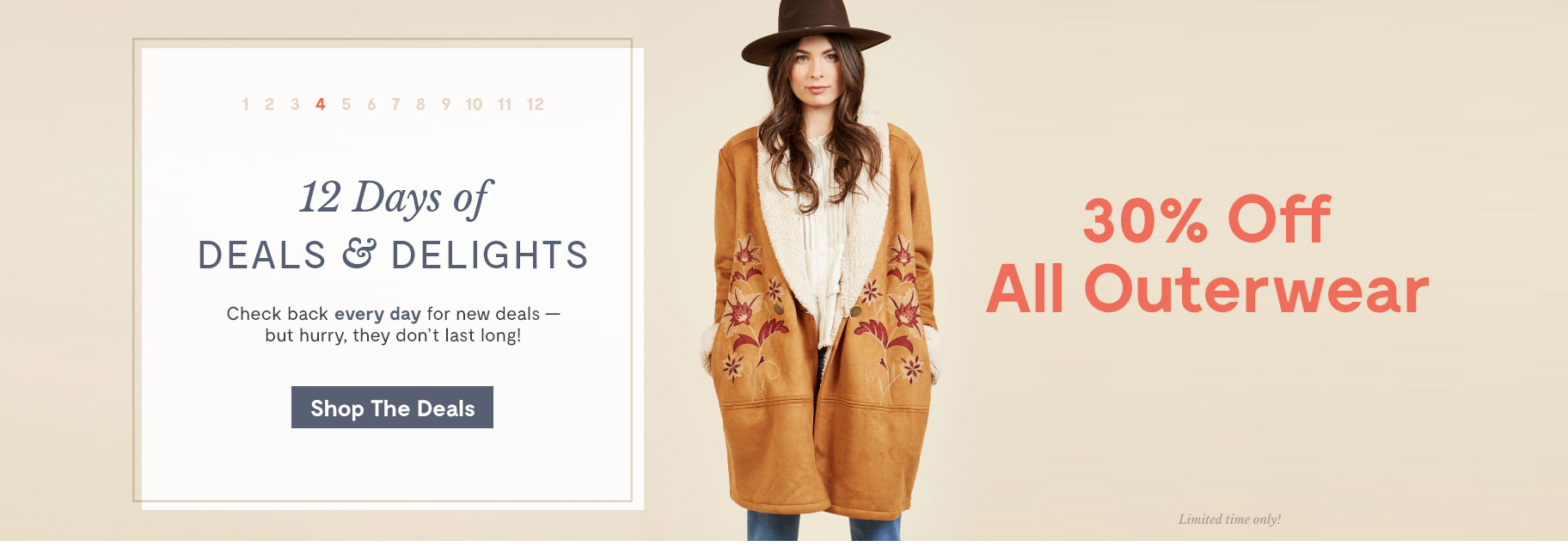 12 Days of Deals & Delights. Day 4 30% Off All Outerwear. Shop the Deals.