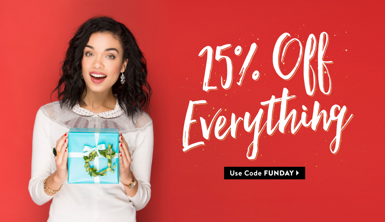 25% Off Everything. Use Code FUNDAY