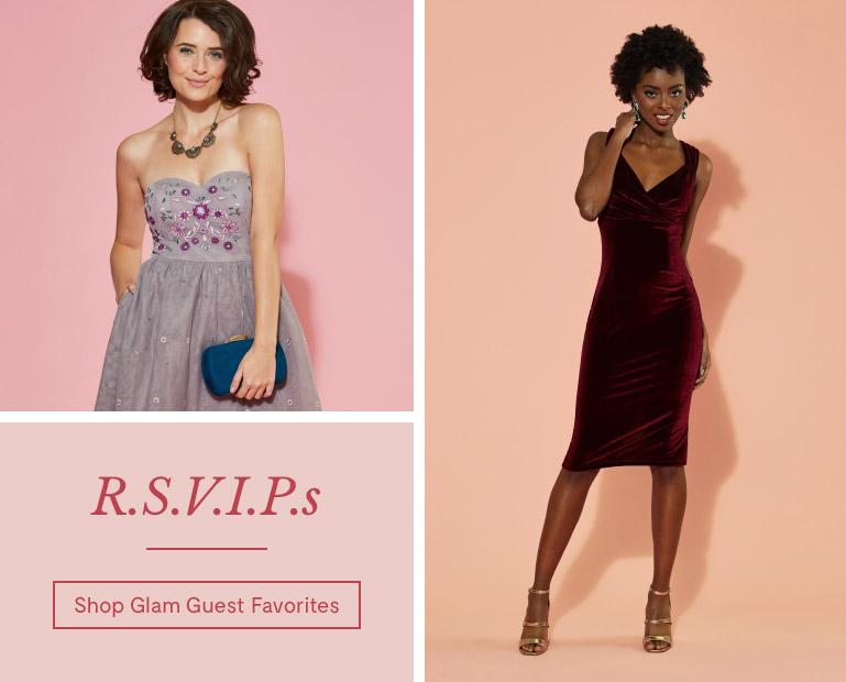 R.S.V.I.P.s. Shop Glam Guest Favorites.