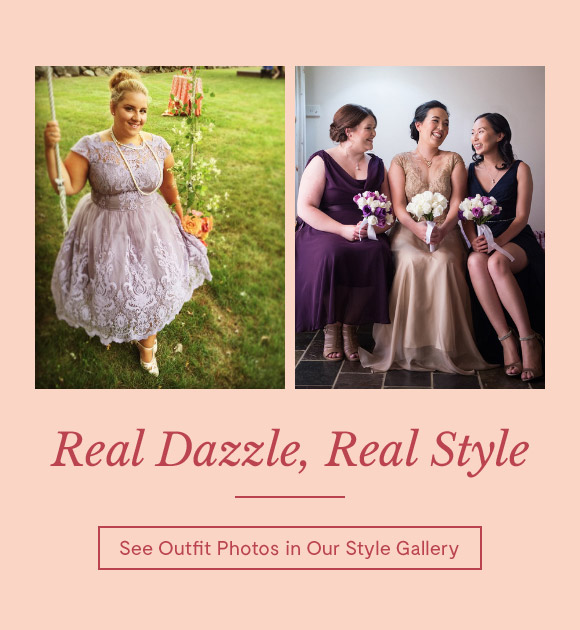Real Dazzle, Real Style.  See Outfit Photos in Our Style Gallery.