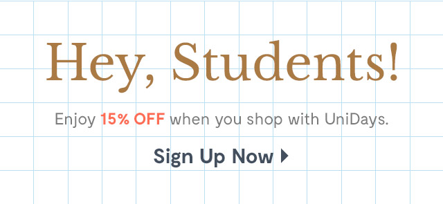 Hey, Students! Enjoy 15% off when you shop with UniDays. Sign Up Now!