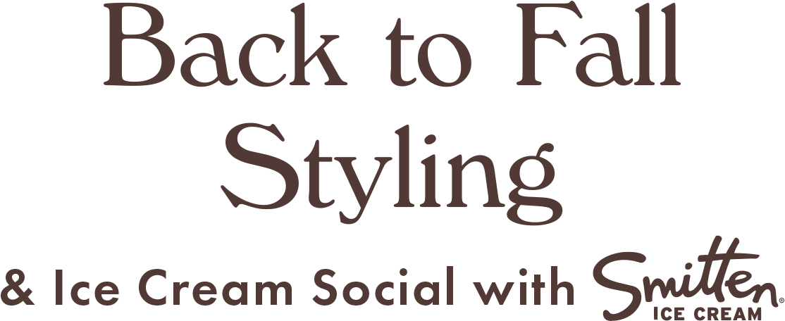 Back to Fall Styling & Ice Cream Social with Smitten® Ice Cream